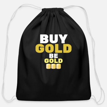 Gold Buy Gold - Be Gold | Gold Coin Investment - Cotton Drawstring Bag