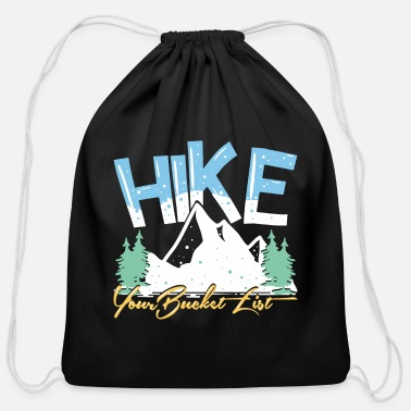 Hike Your Bucket List Outdoor Funny Trekking - Cotton Drawstring Bag