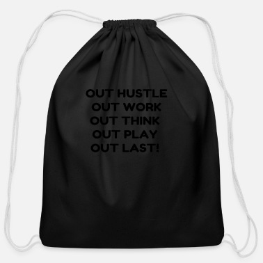 Out OUT HUSTLE OUT WORK OUT THINK OUT PLAY OUT LAS - Cotton Drawstring Bag