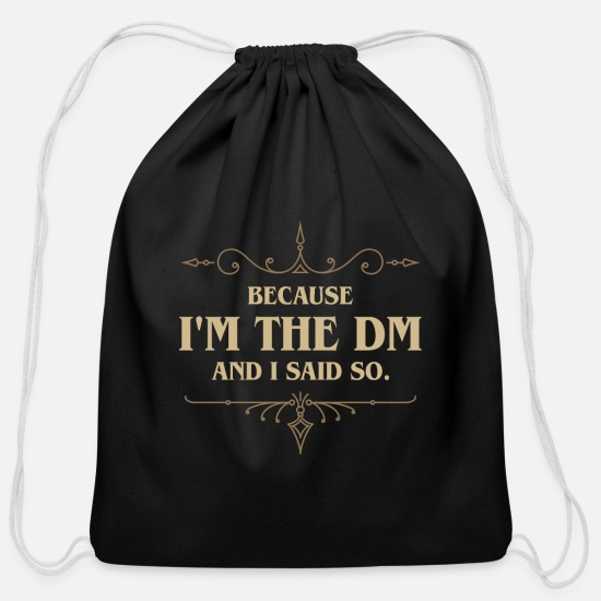 Geek Bags & Backpacks - I'm the DM and I Said So Tabletop RPG Gaming - Cotton Drawstring Bag black