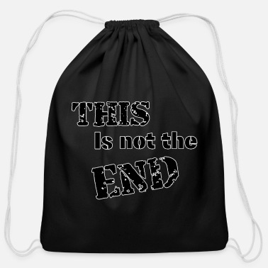 End This is not the end - Cotton Drawstring Bag