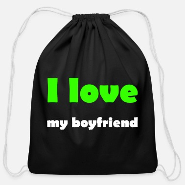 I Love My Boyfriend i love my boyfriend - Cotton Drawstring Bag