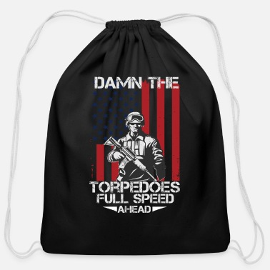 Military Man Damn the torpedoes full speed ahead 2 - Cotton Drawstring Bag