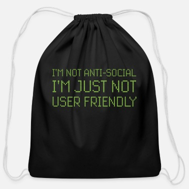 Anti-pc I'm Not Anti-Social I'm Just Not User Friendly - Cotton Drawstring Bag