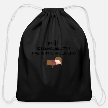 Constant Constant cycle of waiting for the Weekend - Cotton Drawstring Bag