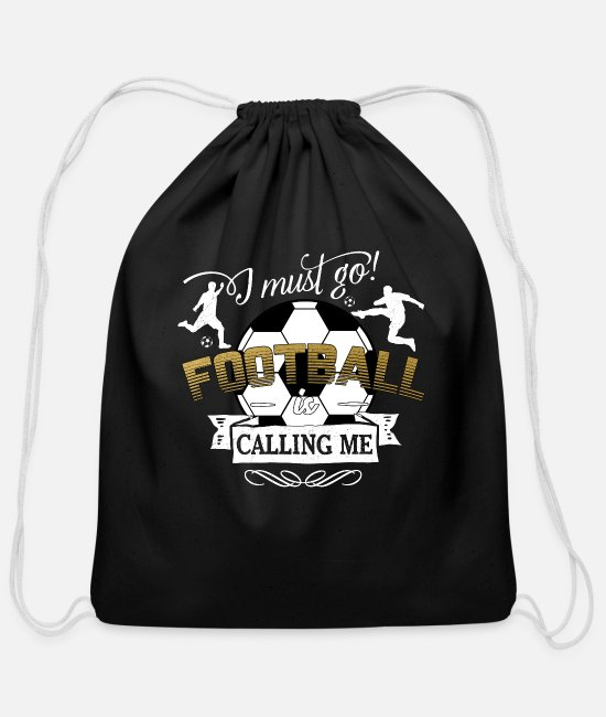 Stadium Bags & Backpacks - i must go football is calling - soccer sports ball - Cotton Drawstring Bag black