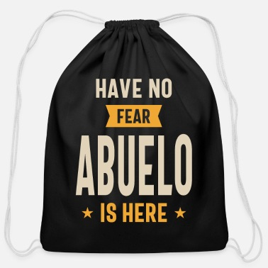 Fear Have No Fear Abuelo Is Here Grandpa Funny Gift - Cotton Drawstring Bag