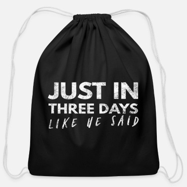 Sunday Just In Three Days Like He Said - Cotton Drawstring Bag