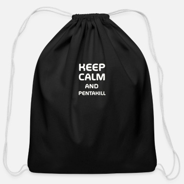 Lol Keep calm and pentakill - Merch of Legends - Cotton Drawstring Bag