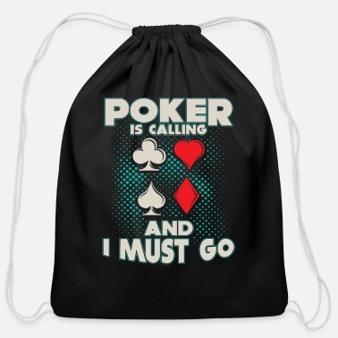 Poker Poker calls me - Cotton Drawstring Bag