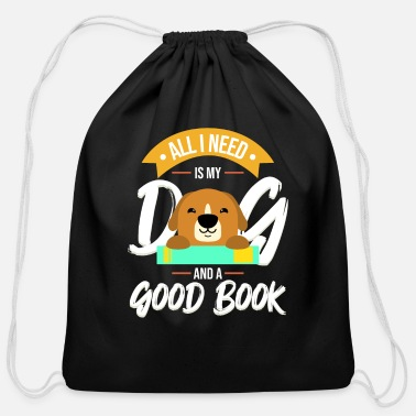 All I Need Is My Book And My Dog All I Need Is My Dog And A Good Book print | - Cotton Drawstring Bag