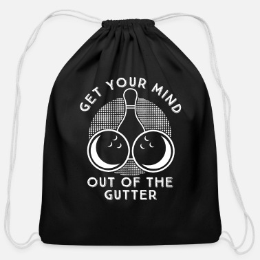 Funny Bowling Gift Get Your Mind Out of The Gutter - Cotton Drawstring Bag