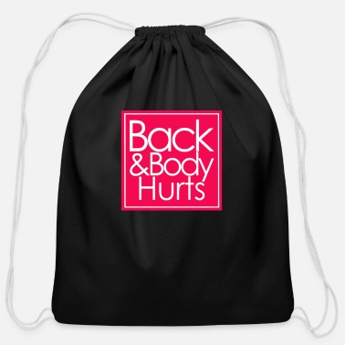 Back And Body Hurts - Cotton Drawstring Bag