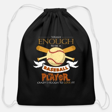 Offensive Tough Enough To Be A Baseball Player Funny Sayings - Cotton Drawstring Bag