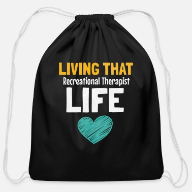 Recreational Living That Recreational Therapist Life - Cotton Drawstring Bag