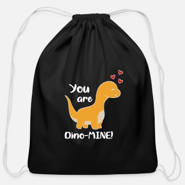 Partner You are dino-mine - Cotton Drawstring Bag