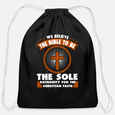 Religious We Believe The Bible To Be The Sole Authority - Cotton Drawstring Bag
