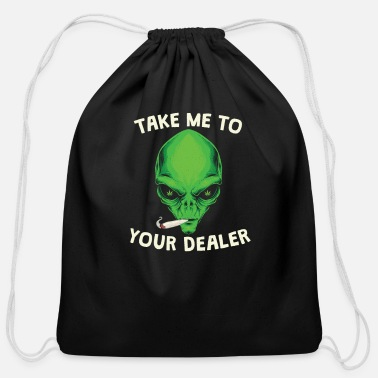 Hits Take me to your dealer funny stoned alien weed - Cotton Drawstring Bag
