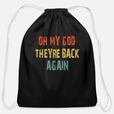 God Oh My God Theyre Back Again - Cotton Drawstring Bag