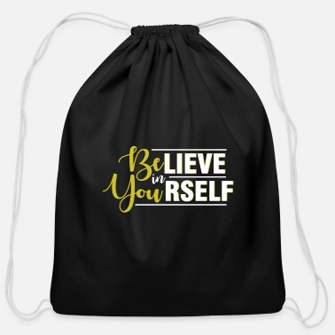 Yourself Believe in Yourself - Be Yourself - Cotton Drawstring Bag