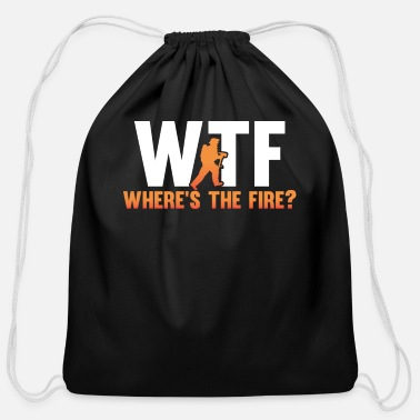 Wheres The Fire WTF Where is the fire - Cotton Drawstring Bag