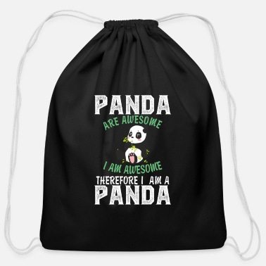 I Am Awesome Panda are awesome i am awesome therefore i am - Cotton Drawstring Bag