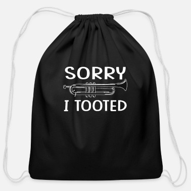 Faster Sorry I Tooted It Came Out Of My Brass Funny Trump - Cotton Drawstring Bag