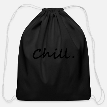 Chill Out chill. chill out - Cotton Drawstring Bag