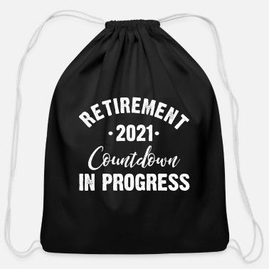 Count-royal retirement count down 2021 in progress - Cotton Drawstring Bag