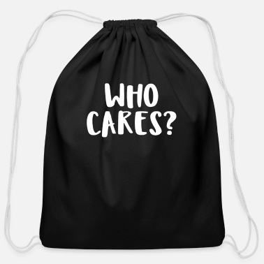 Who Cares? - Cotton Drawstring Bag