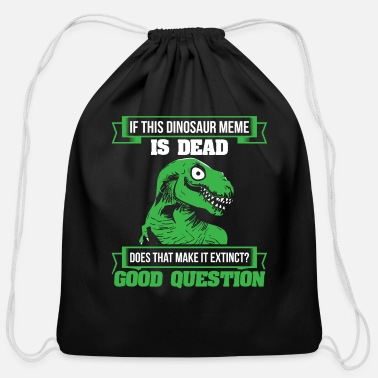 Meme Meme Dinosaur Design Quote Meme Is Extinct - Cotton Drawstring Bag