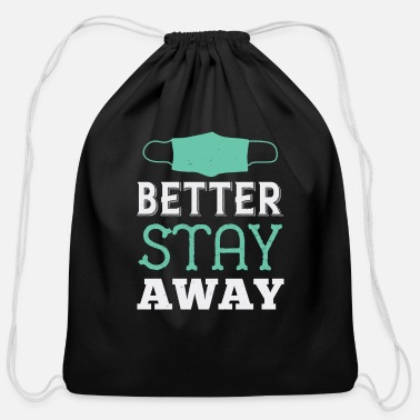 Better stay away - Cotton Drawstring Bag