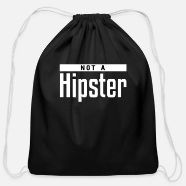 Hipster Not a Hipster - Cotton Drawstring Bag