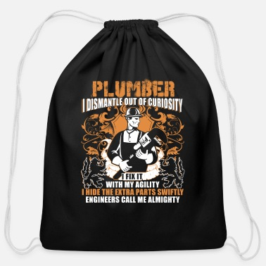 Plumber I Dismantle Out Of Curiosity T Shirt - Cotton Drawstring Bag