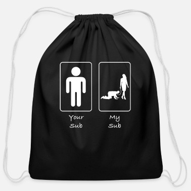 Bdsm Your Sub My Sub Submissive - Cotton Drawstring Bag
