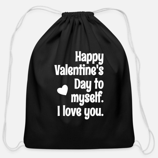 Funny Bags & Backpacks - Happy Valentines Day to Myself I Love You Anti - Cotton Drawstring Bag black