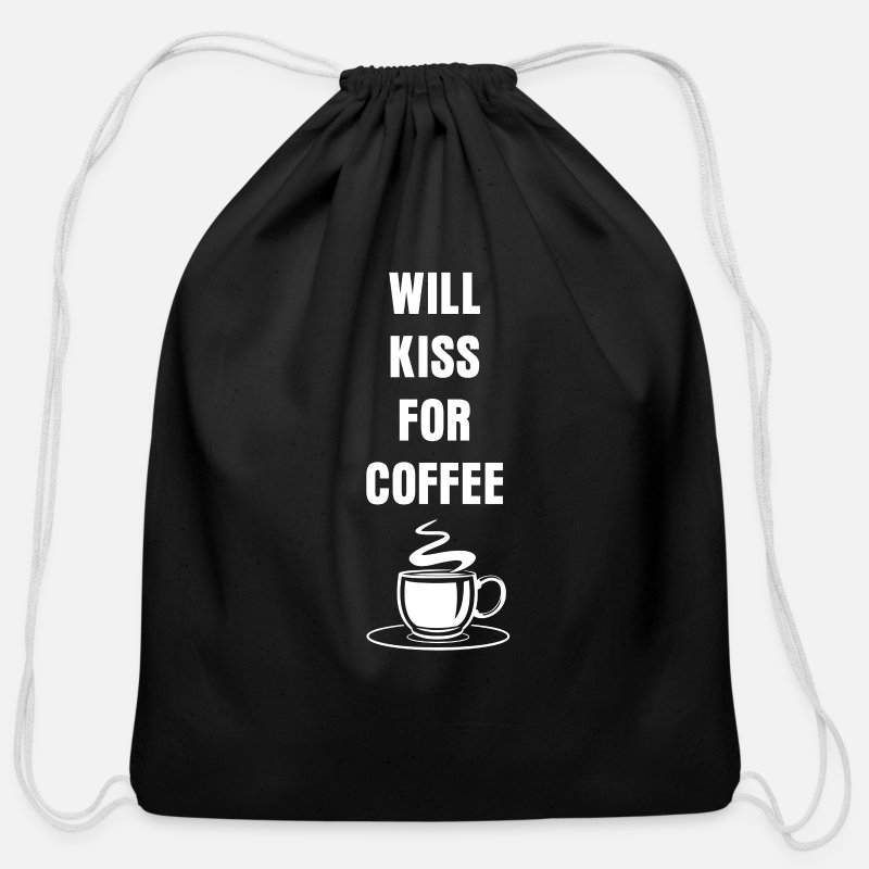 Coffee Bags & backpacks - Will Kiss For Coffee Caffeine Lover Cafe - Cotton Drawstring Bag black