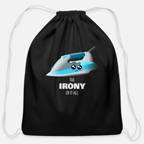 Gift Idea Bags & Backpacks - The Irony Of It All Funny Iron Pun - Cotton Drawstring Bag black