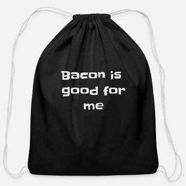 Bacon is good for me Carnivore Diet Zero Carb Diet - Cotton Drawstring Bag
