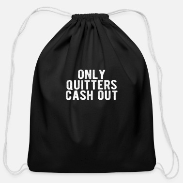 Machine POKER : only quitters cash out - Cotton Drawstring Bag