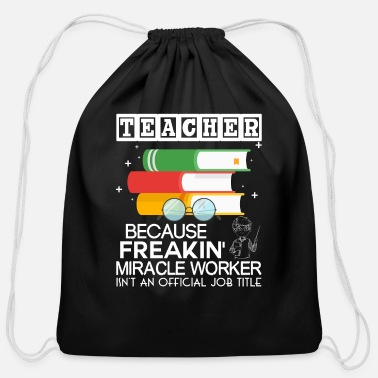 Teacher Is A Miracle Worker T Shirt - Cotton Drawstring Bag