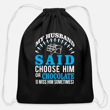Husband Or Chocolate? I Miss Him Sometime - Cotton Drawstring Bag