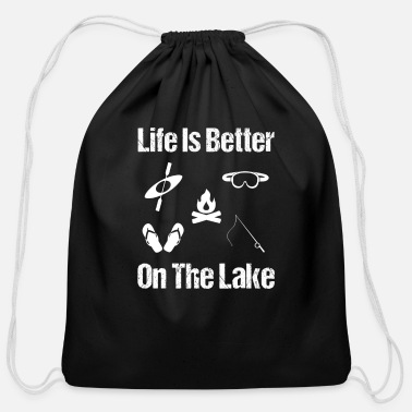 Lake Life is Better On The Lake, Lake Life, Living on Lake - Cotton Drawstring Bag