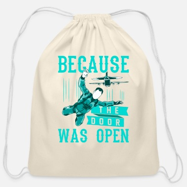 Open Funny Skydiving... Why? Because The Door Was Open - Cotton Drawstring Bag