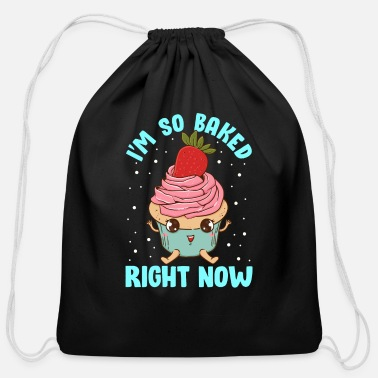 Now Pun Cute & Funny I'm So Baked Right Now Cupcake Pun - Cotton Drawstring Bag