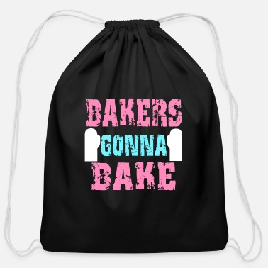 Baker Funny Baking Gift Bakers Gonna Bake Funny Design For baker - Cotton Drawstring Bag