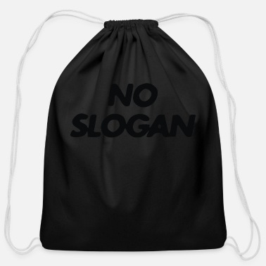 Slogan No Slogan - Cotton Drawstring Bag
