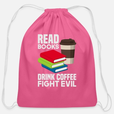 Read Books Drink Coffee Coffee Books Reading Roman - Cotton Drawstring Bag