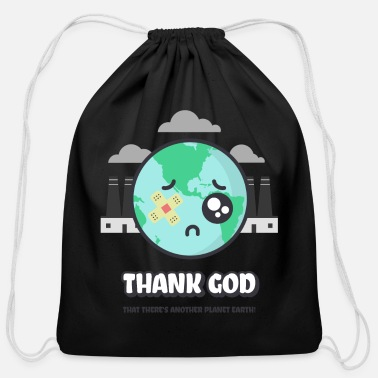 God Thank God that there's another Planet Earth - Cotton Drawstring Bag