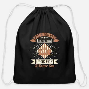 Chess Chess - When you see a good move - Cotton Drawstring Bag